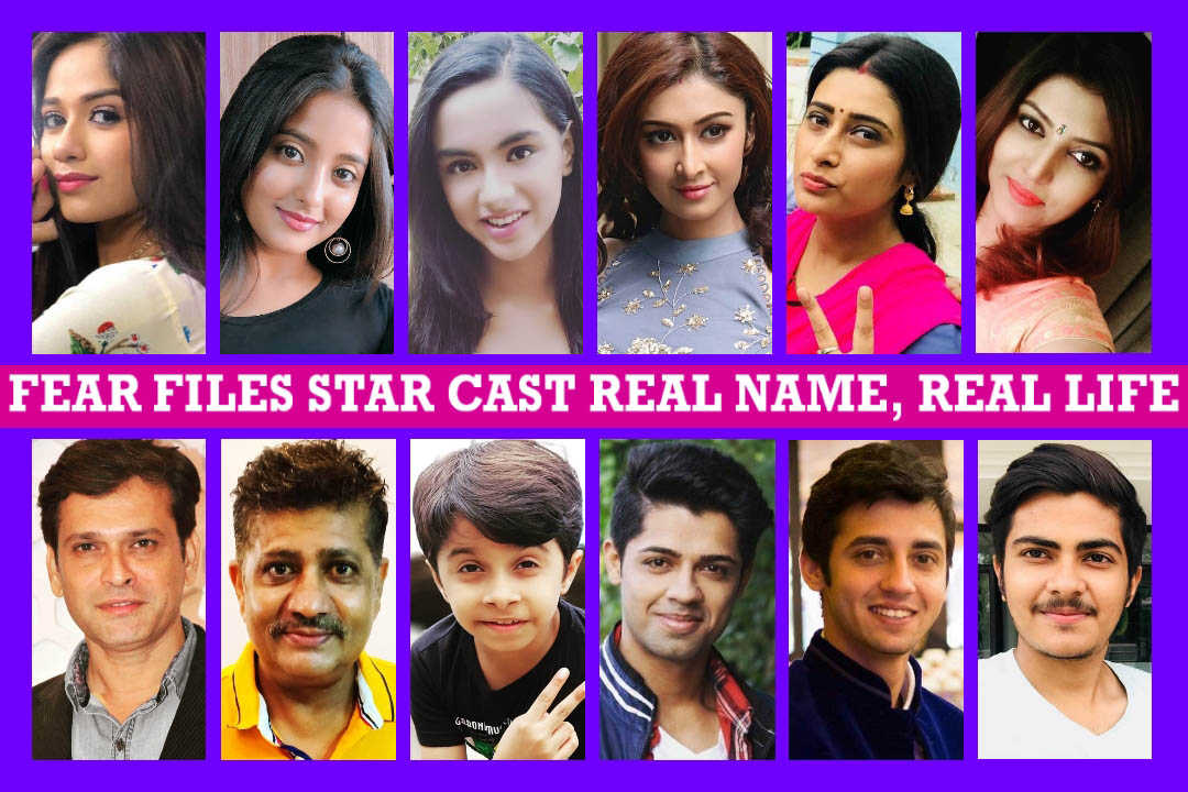 Fear Files Star Cast Real Name, Real Life, Biography, Zee TV Serial, Wiki, Genre, Timing