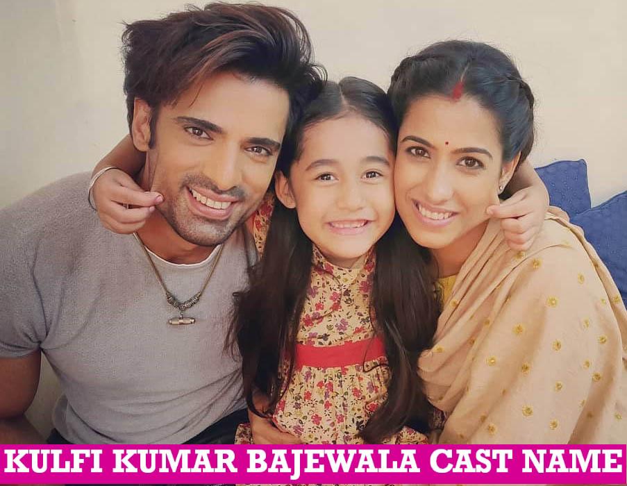 Kulfi Kumar Bajewala Cast Name, Star Plus Show, Wiki