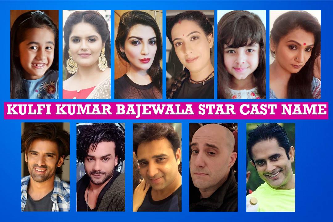 Kulfi Kumar Bajewala Star Cast Real Name, Star Plus Serial, Crew Members, Story Plot, Wiki, Genre, Timing, Images