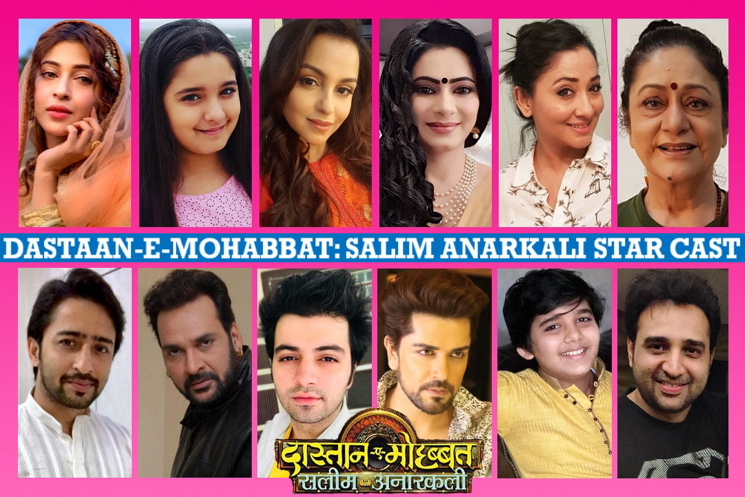 Dastaan E Mohabbat Salim Anarkali Star Cast Real Name, Crew