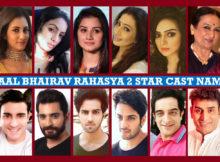 Kaal Bhairav Rahasya 2 Star Cast Real Name, Star Bharat Serial, Story Plot, Timing, Crew, Wiki, Genre, Images