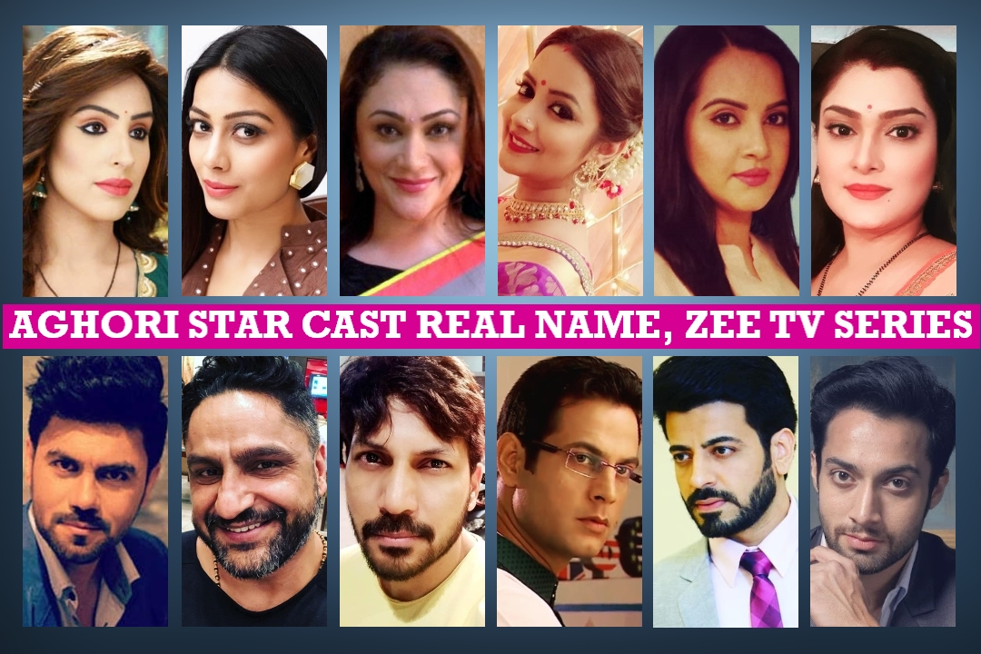 Aghori Star Cast Real Name, Zee TV Serial, Crew, Story, Time, Genre,Wiki