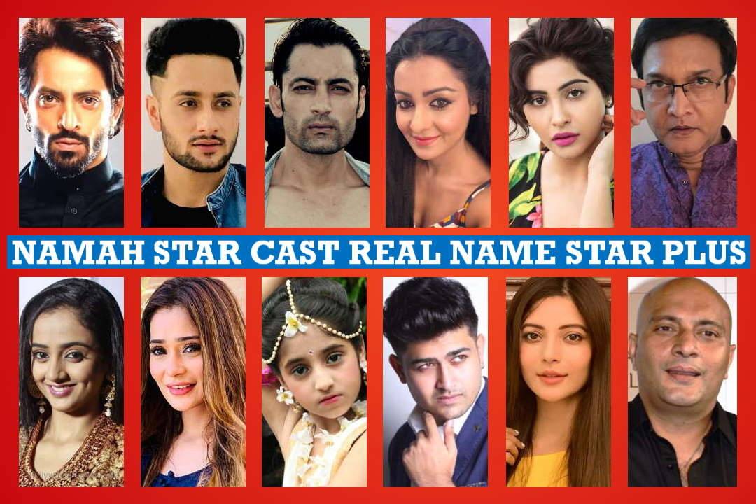 Namah Star Cast Real Name, Star Plus Serial, Crew Members, Wiki, Genre, Timing, Start Date, Story Plot, Pictures, Images and More