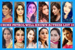 Crime Patrol Female Star List 10, Crime Patrol Satark Female Cast 10, Details, Crew, Sony TV Serial, Timing, Story Plot, Wiki, Pictures