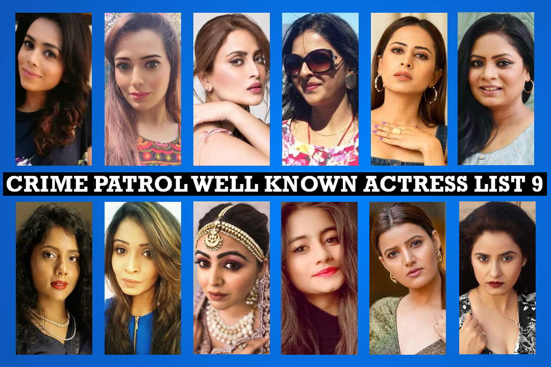 Crime Patrol Lead Actress List 9, Details, Crew, Sony TV Serial, Timing, Story Plot, Wiki, Pictures